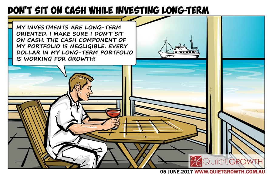 Don't sit on cash while investing long-term